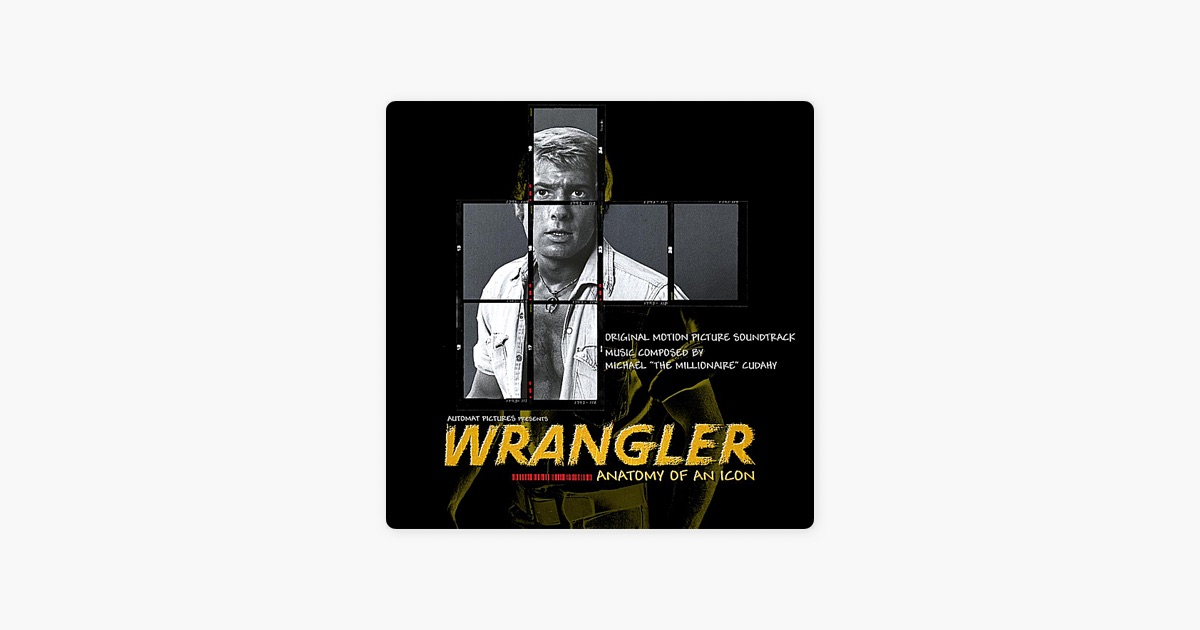 Wrangler: Anatomy of an Icon (Original Motion Picture Soundtrack) de ...