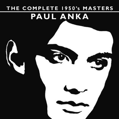 The Complete 1950's Masters Paul Anka - Paul Anka