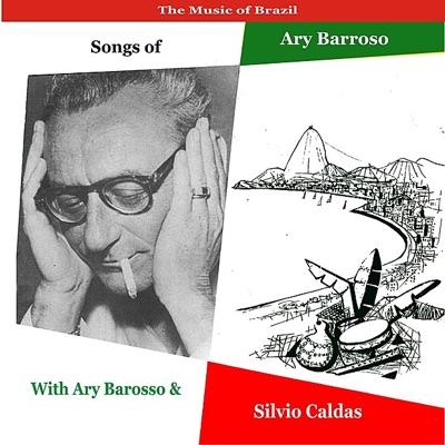 The Music of Brazil / Songs of Ary Barroso, Volume 1 / Recordings 1953 - 1955 - Silvio Caldas