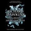 Richard Dawkins - The Greatest Show on Earth: The Evidence for Evolution (Unabridged)  artwork