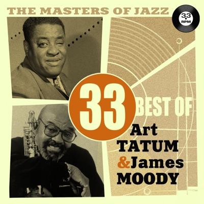 The Masters of Jazz: 33 Best of Art Tatum & James Moody - Art Tatum