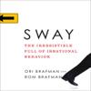 Rom Brafman & Ori Brafman - Sway: The Irresistible Pull of Irrational Behavior (Unabridged) artwork