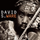 David S. Ware - Logistic (Album Version)