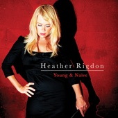 Heather Rigdon - Young And Naive