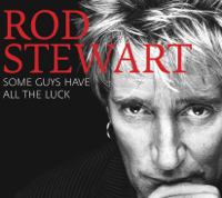 Rod Stewart - Some Guys Have All the Luck artwork
