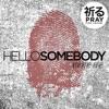 Hello Somebody : Volume One