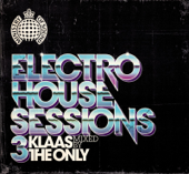 Ministry of Sound Electro House Sessions 3 (Mixed by Klaas the Only)