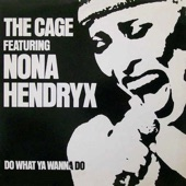 The Cage featuring Nona Hendryx - Do What Ya Wanna Do (Long Version)