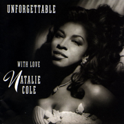 Unforgettable: With Love - Natalie Cole - Natalie Cole