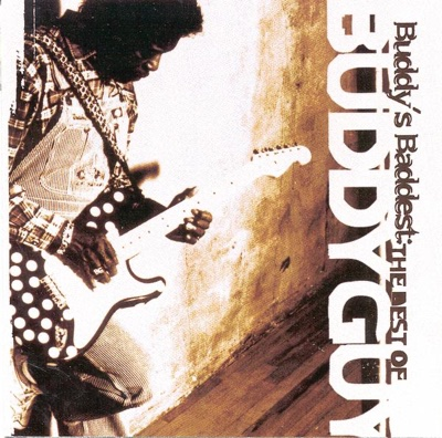 Buddy's Baddest: The Best of Buddy Guy - Buddy Guy album