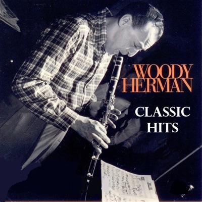 Woody Herman - Classic Hits - Woody Herman