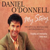 Daniel O'Donnell - Daniel O'Donnell: My Story (Unabridged) artwork