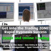 Get Into the Trading Zone! - FOREX and Online Trading