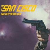 San Cisco - Golden Revolver