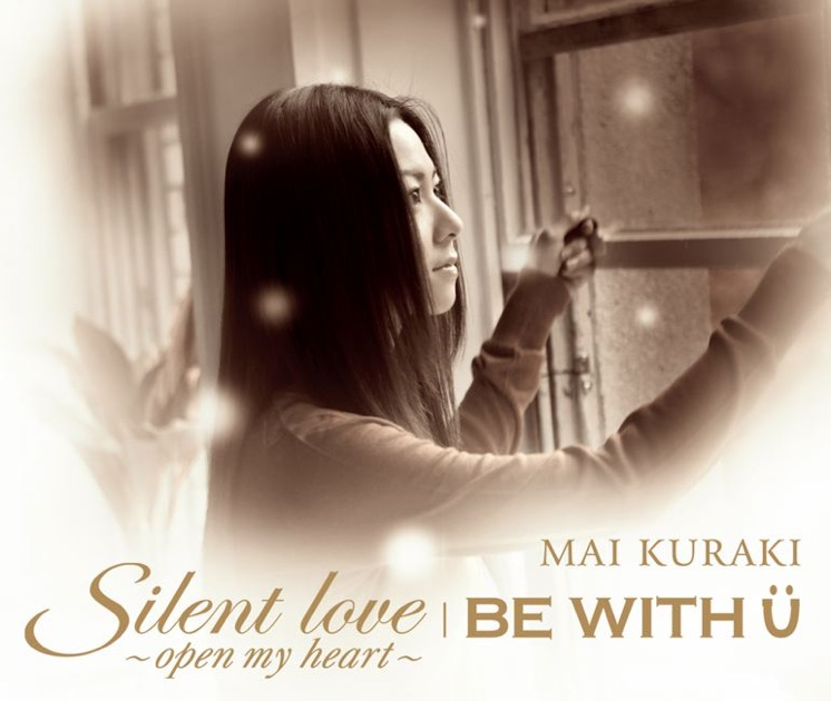 Mai Kuraki – Silent love~open my heart~ / BE WITH U – Single [iTunes Plus M4A] | iplusall.4fullz.com