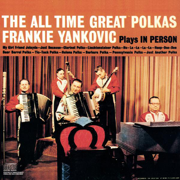 Beer Barrel Polka - Frank Yankovic & His Yanks - Frank Yankovic & His Yanks