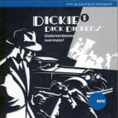 Dickie Dick Dickens 1: Underverdenens Overmann!