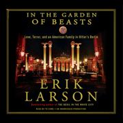 Download In the Garden of Beasts: Love, Terror, And an American Family in Hitler's Berlin (Unabridged) Audio Book