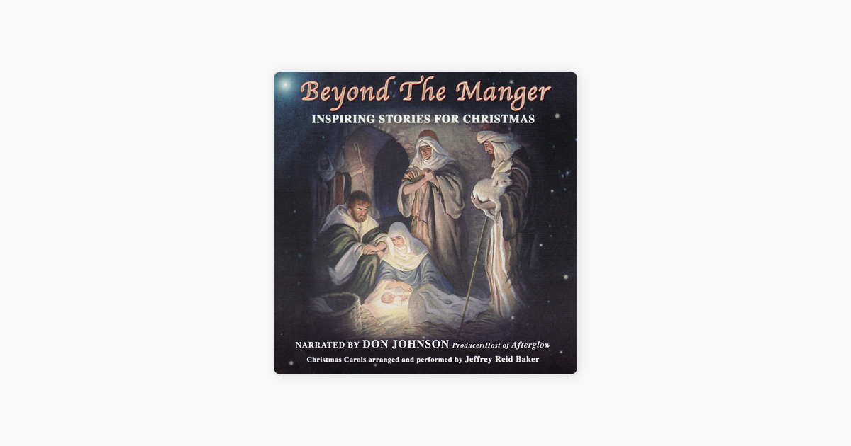 Beyond the Manger: Inspring Stories for Christmas (feat. Don Johnson ...