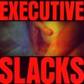 Executive Slacks - Solemn Dilemma
