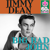 Big bad John (Digitally Remastered) - Jimmy Dean