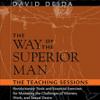 David Deida - The Way of the Superior Man: The Teaching Sessions  artwork