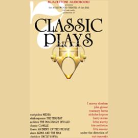 Seven Classic Plays (Unabridged) audiobook