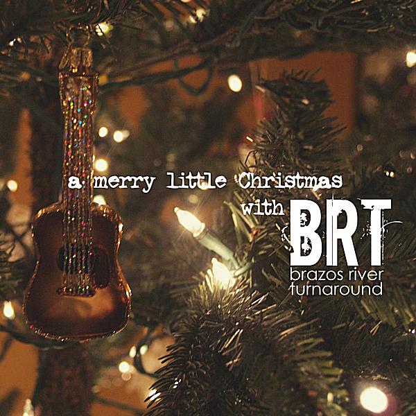 Merry Little Christmas 2011.A Merry Little Christmas With Brt By Brazos River Turnaround