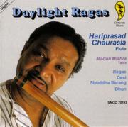 Daylight Ragas - Pandit Hariprasad Chaurasia - Pandit Hariprasad Chaurasia