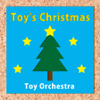 Toy Orchestra - Christmas Medley (Joy to the World / The First Noel / Deck the Hall) artwork