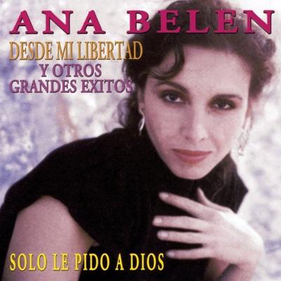 Desde Mi Libertad y Otros Grandes Exitos - Ana Belén