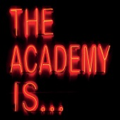The Academy Is - Everything We Had