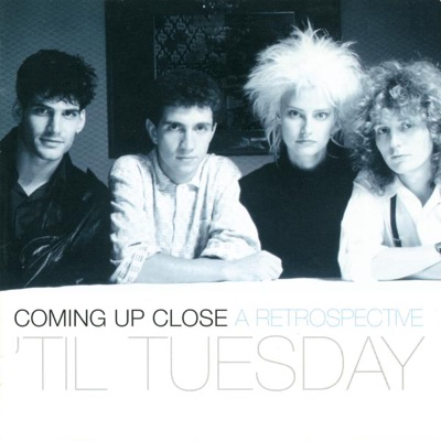 Coming Up Close - A Retrospective - Til Tuesday