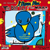 The Battle of the War - Une aventure de l'Oiseau Bleu