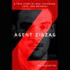 Ben Macintyre - Agent Zigzag: A True Story of Nazi Espionage, Love, and Betrayal (Unabridged)  artwork
