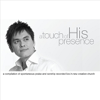 A Touch of His Presence - Joseph Prince