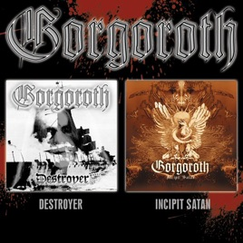 Destroyer incipit satan by gorgoroth on apple music destroyer incipit satan gorgoroth publicscrutiny Image collections
