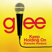 Keep Holding On (Karaoke Version) - Glee Cast - Glee Cast