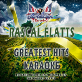 Rascal Flatts (Greatest Hits Karaoke)