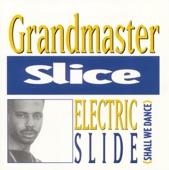artist - Grandmaster Slice -Electric Slide(Shall We Dance)