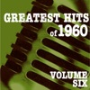 Greatest Hits of 1960, Vol. 6