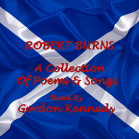 Robert Burns: A Collection of Poems & Songs (Unabridged) audiobook