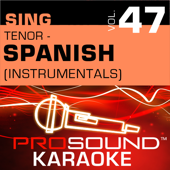 Sing Tenor - Spanish, Vol. 47 (Karaoke Performance Tracks)