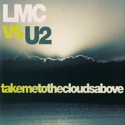 Take Me To The Clouds Above - U2