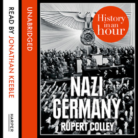 Nazi Germany: History in an Hour (Unabridged) audiobook