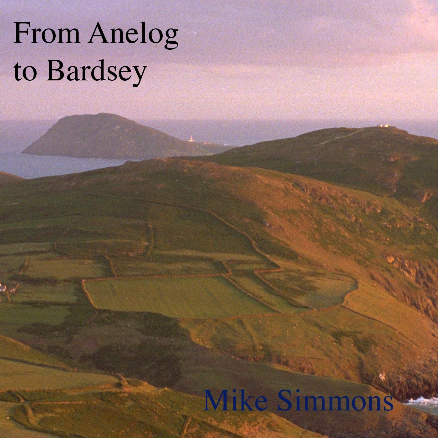 From Anelog to Bardsey