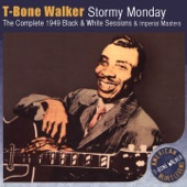 T-Bone Walker - Call It Stormy Monday But Tuesdayis Just As Bad