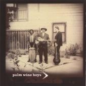 Palm Wine Boys - Hey Now