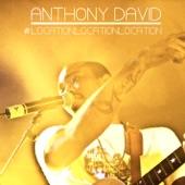 Anthony David - #LocationLocationLocation