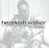 Hezekiah Walker & The Love Fellowship Crusade Choir - Never Leave Me Alone